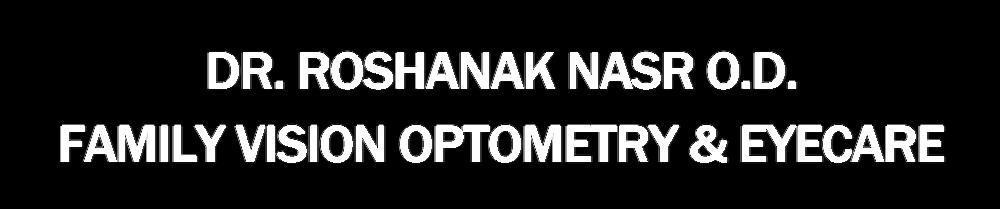 DR. ROSHANAK NASR O.D.