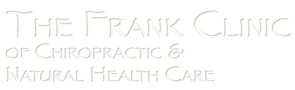 The Frank Clinic of Chiropractic & Natural Health Care