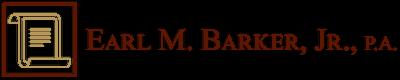 Earl M. Barker, Jr., P.A.
