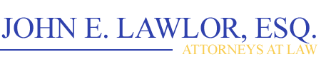 The Law Offices of John E. Lawlor, Esq.